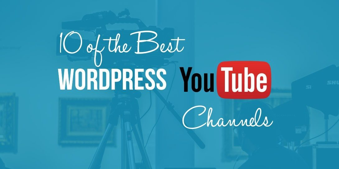 10 WordPress YouTube Channels You Should Check Out