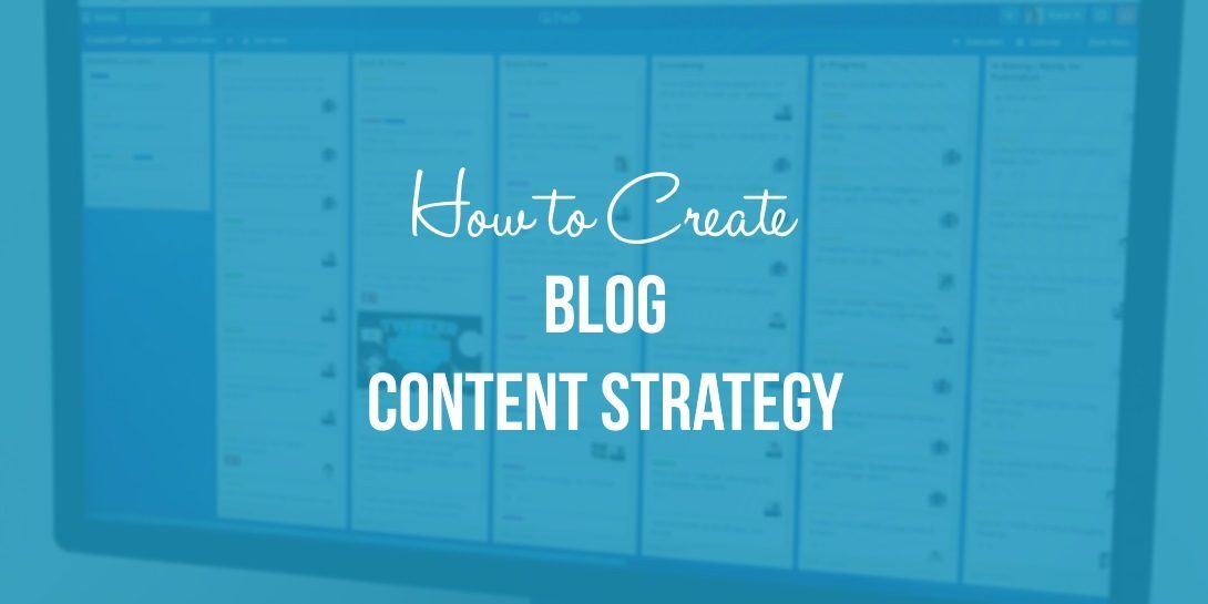 How To Create A Blog Content Strategy What Years Of Experience - Blog content strategy template