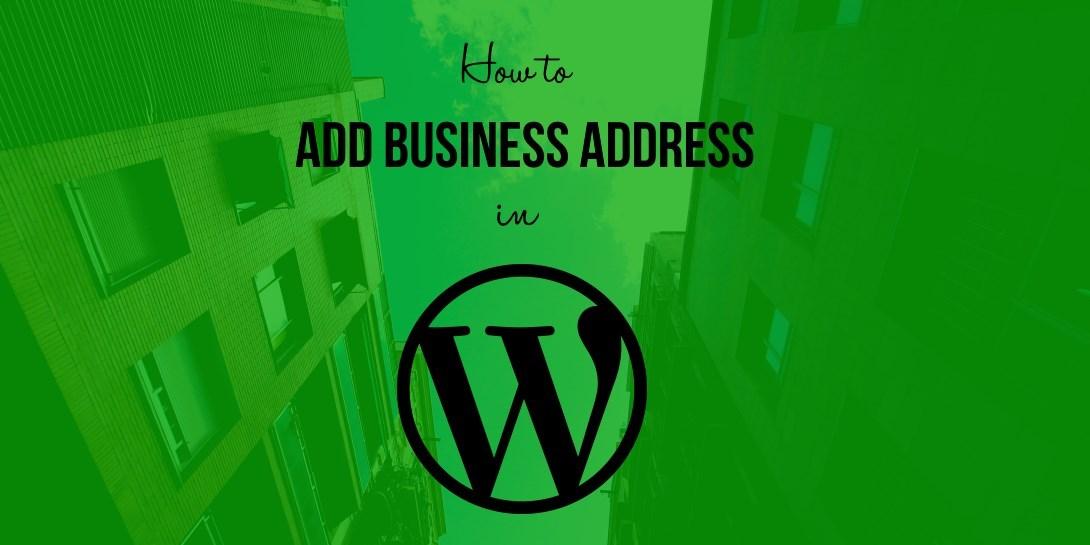 Add Business Address in WordPress