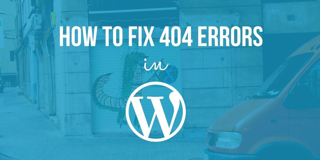 How to fix 404 errors in WordPress