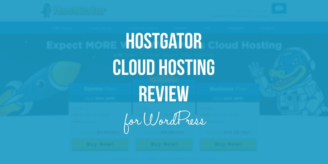 HOSTGATOR WORDPRESS CLOUD HOSTING REVIEW