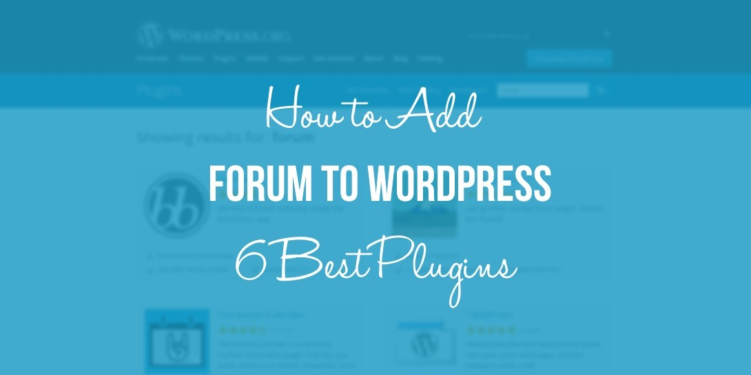 How to Add a Forum to WordPress - 6 Best WordPress Forum Plugins