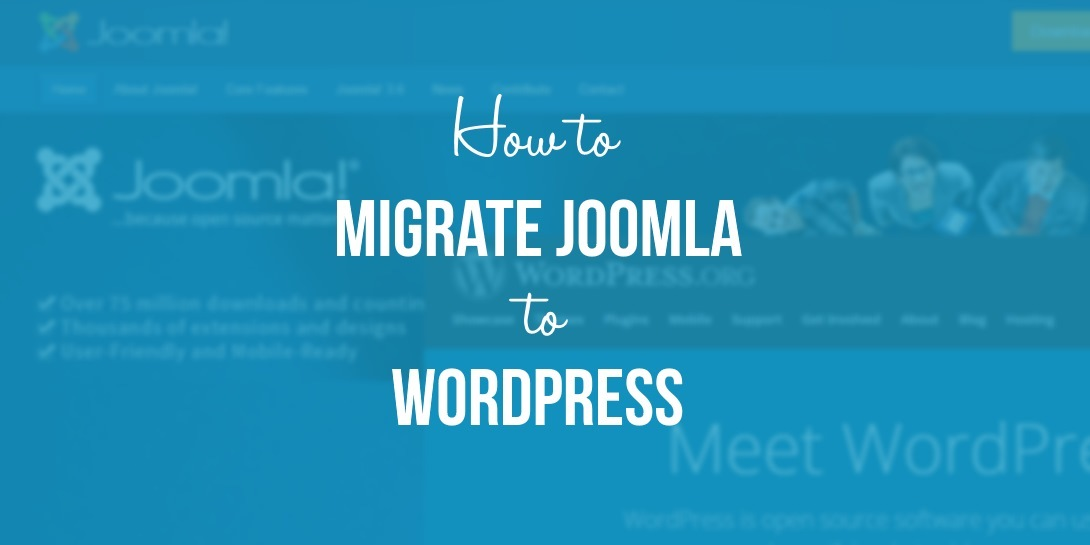 How to Migrate Joomla to WordPress (In 3 Simple Steps)