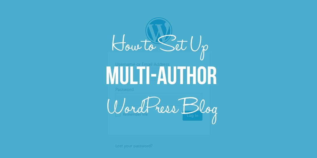Set Up a Multi-Author WordPress Blog