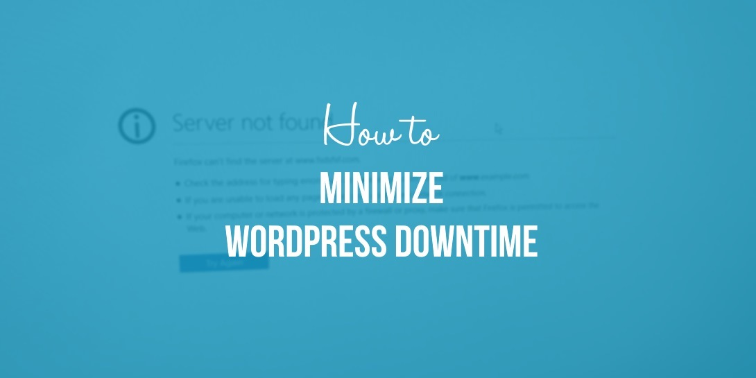 What You Can Do to Minimize WordPress Downtime