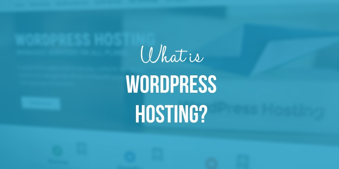 What is WordPress Hosting?