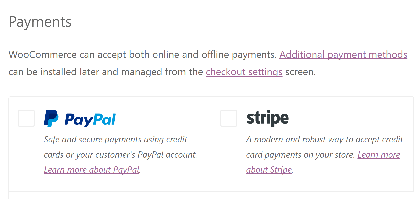 The two payment processors that WooCommerce supports out of the box.