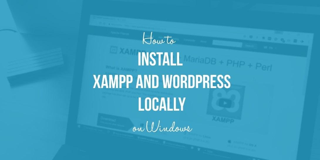 install XAMPP and WordPress locally