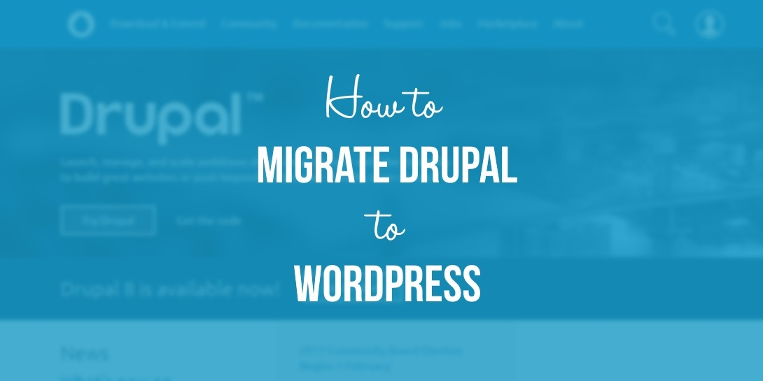 How to Migrate Drupal to WordPress (In 3 Steps)