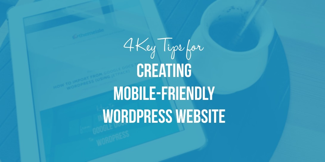 Creating a mobile-friendly WordPress website