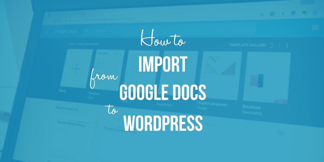 How to import from Google Docs to WordPress