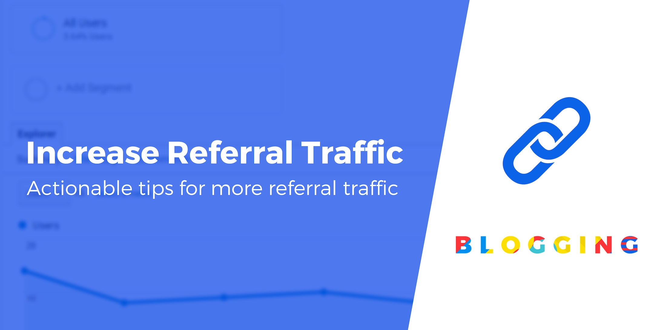 4 Actionable Tips to Boost Your Website's Referral Traffic