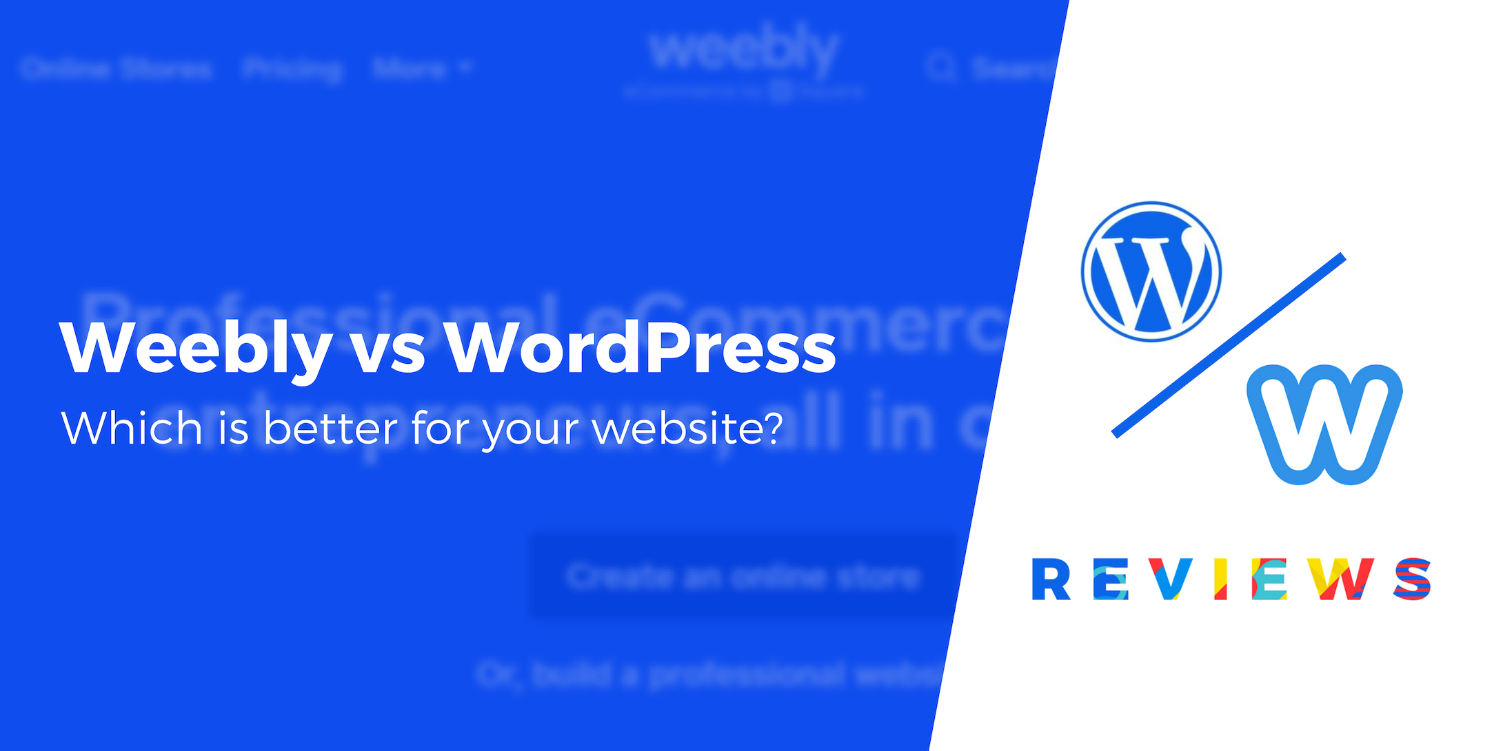 Weebly vs WordPress: Important Differences, Plus Which One to Choose