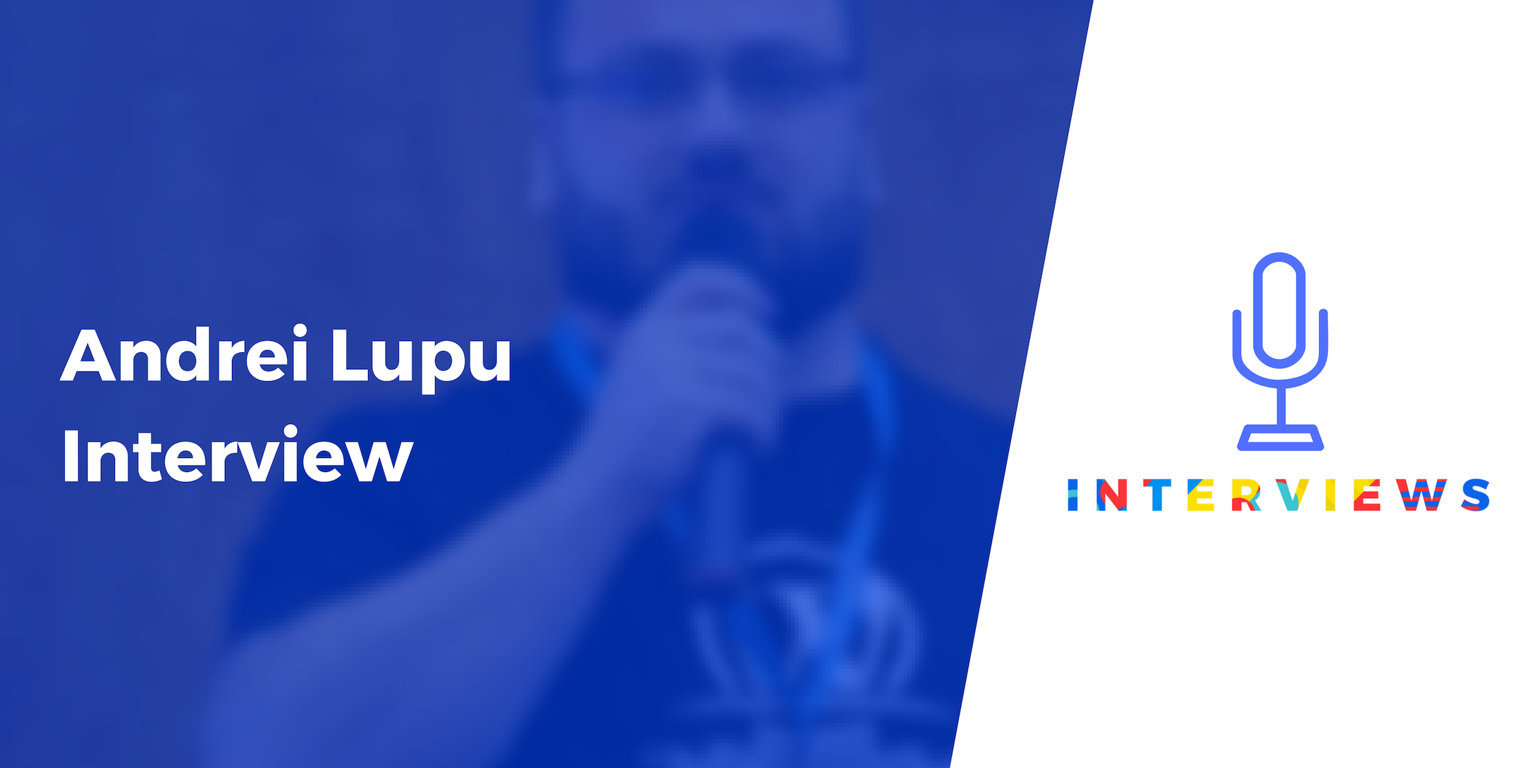"""Andrei Lupu Interview on #Gutenberg – """"I'm excited that the WordPress users will finally get a creative UI"""""""