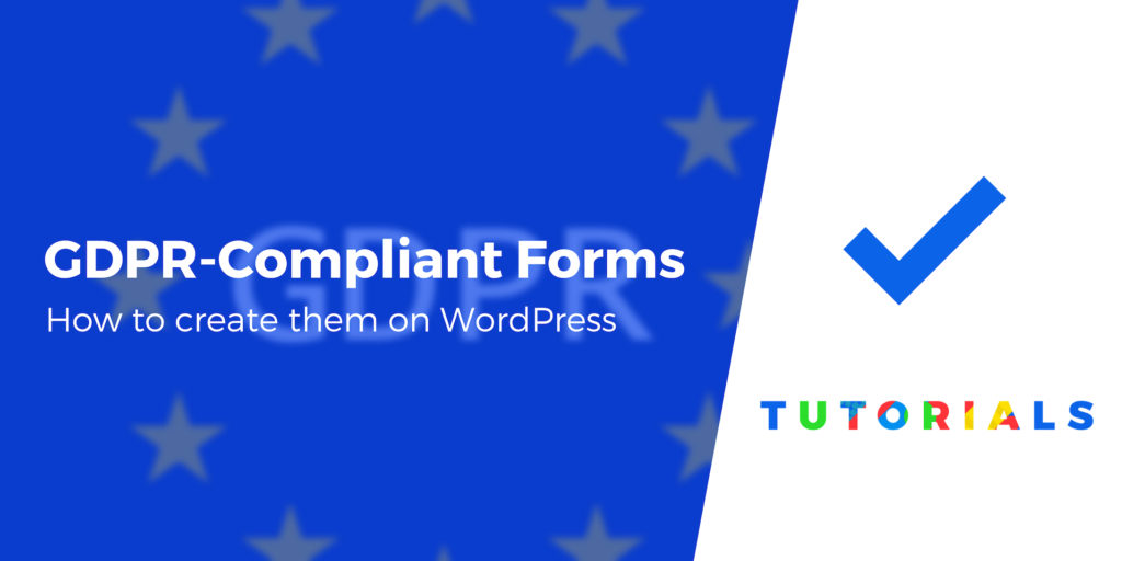 How to Create GDPR-Compliant Forms on Your WordPress Site