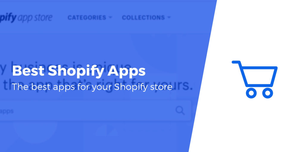 10 Best Shopify Apps in 2019: Create a Better E-Commerce Store